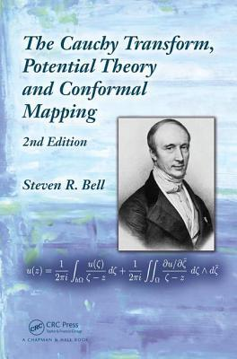 The Cauchy Transform, Potential Theory and Conformal Mapping, 2nd Edition Steven R. Bell