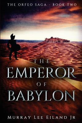 The Emperor of Babylon Murray Lee Eiland Jr.