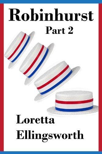 Robinhurst Part 2  by  Loretta Ellingsworth