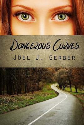 Dangerous Curves  by  Joel J. Gerber