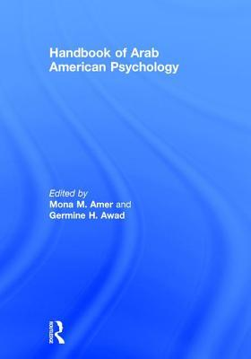 Handbook of Arab American Psychology  by  Mona M Amer