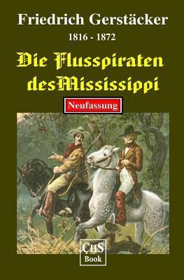 Die Flusspiraten Des Mississippi  by  Friedrich Gerstaecker