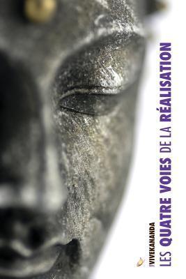 Les Quatre Voies de La Realisation  by  Swami Vivekananda