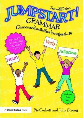 Jumpstart! Grammar: Games and Activities for Ages 6 - 14  by  Pie Corbett