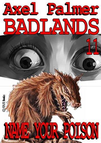 Badlands #11 Name Your Poison Axel Palmer