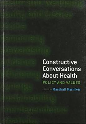 Constructive Conversations about Health: PT. 2, Perspectives on Policy and Practice  by  Marshall, Ed. Marinker