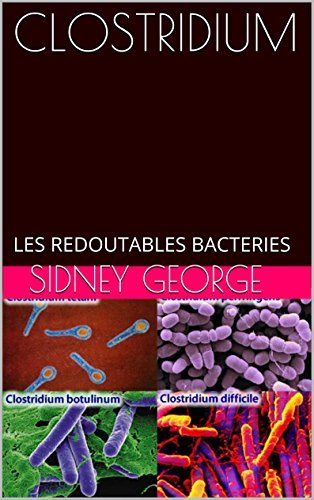 CLOSTRIDIUM: LES REDOUTABLES BACTERIES Mustapha Hennane