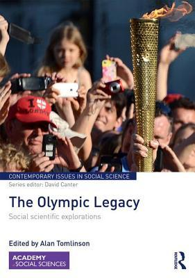 The Olympic Legacy: Social Scientific Explorations  by  Alan Tomlinson