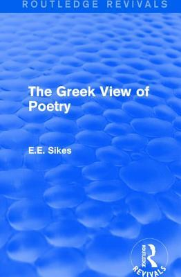 The Greek View of Poetry E E Sikes