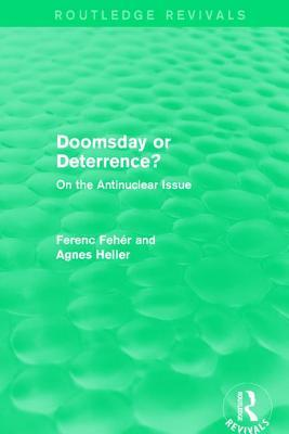 Doomsday or Deterrence?: On the Antinuclear Issue Ferenc Fehér
