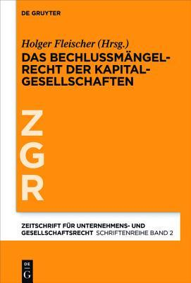 Das Beschlussmangelrecht Der Kapitalgesellschaften Holger Fleischer