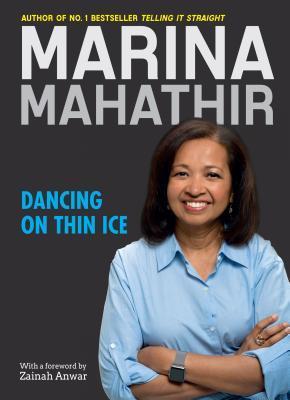 Dancing on Thin Ice  by  Marina Mahathir