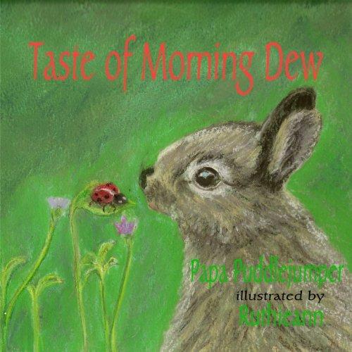 Taste of Morning Dew (Rabbit Tales Book 1) Papa Puddlejumper