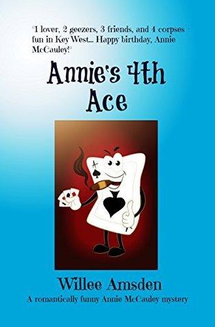Annies 4th Ace (Annie McCauley, #4) Willee Amsden