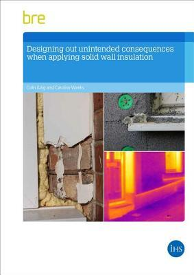 Designing Out Unintended Consequences When Undertaking Solid Wall Insulation  by  Colin King