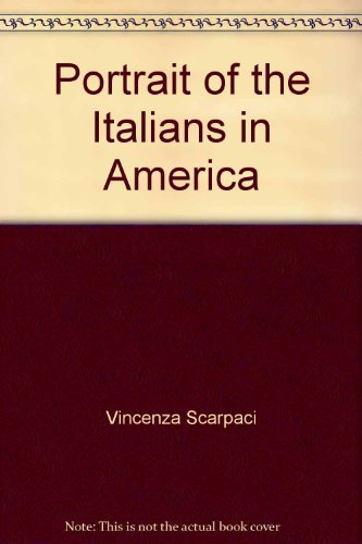Portrait of the Italians in America  by  Vincenza Scarpaci