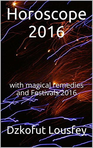 Horoscope 2016: with magical remedies and Festivals 2016 Dzkofut Lousfey