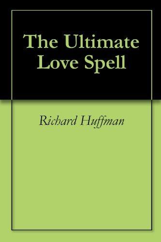 The Ultimate Love Spell Richard Huffman