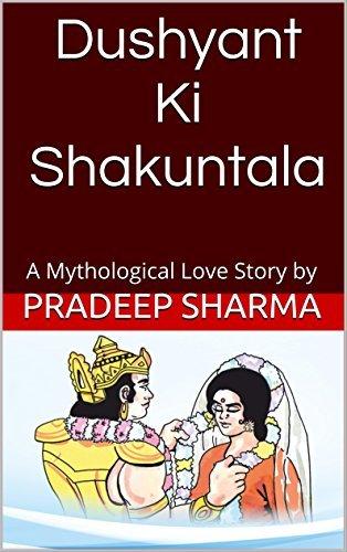 Dushyant Ki Shakuntala: A Mythological Love Story Pradeep Sharma