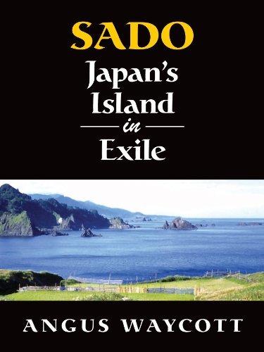 Sado: Japans Island in Exile Angus Waycott