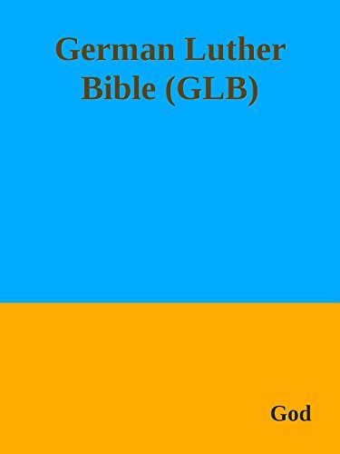 Die Bibel Übersetzung German Luther Bible Anonymous