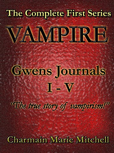 Vampire - Journals I - V: The Complete First Series  by  Charmain Marie Mitchell