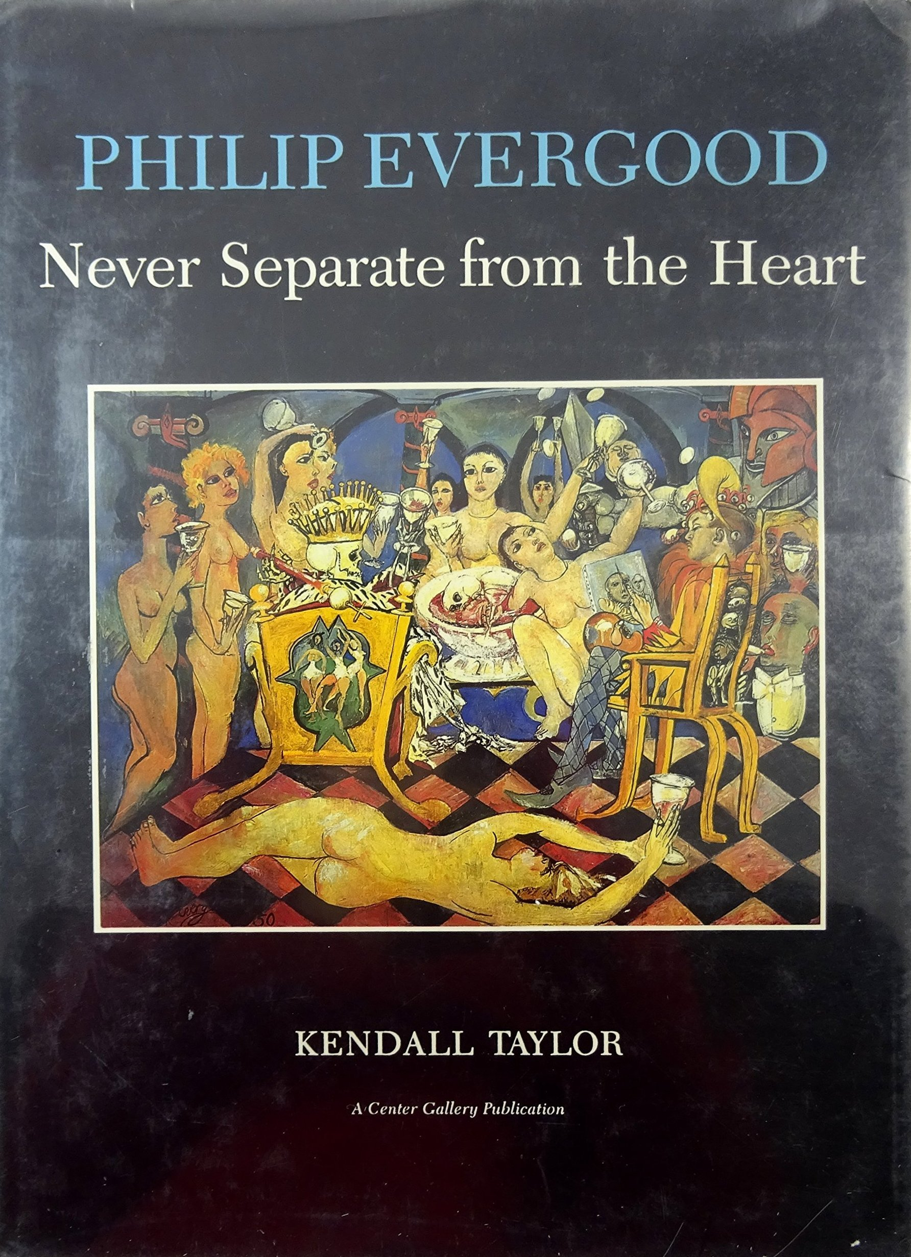 Philip Evergood: Never Separate From The Heart Kendall Taylor