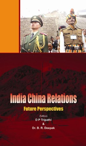 India China Relation: Future Perspectives (1)  by  D P Tripathi
