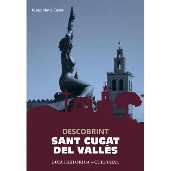 Descobrint Sant Cugat Del Vallès  by  Josep Maria Casas