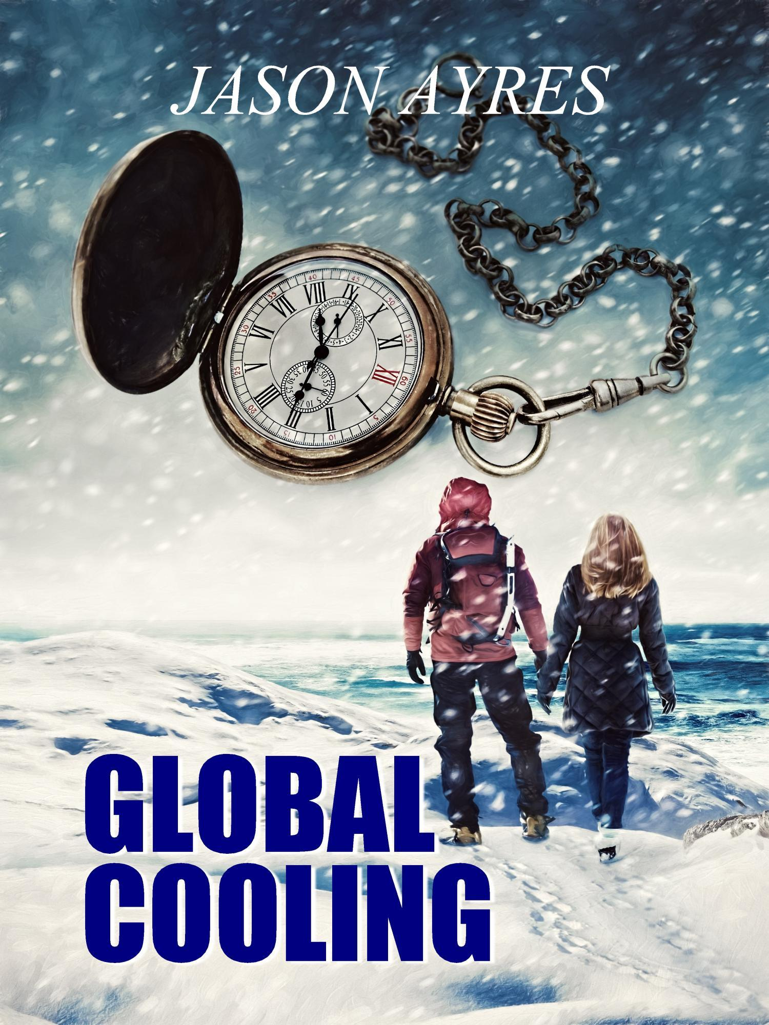 Global Cooling (The Time Bubble #2) Jason Ayres