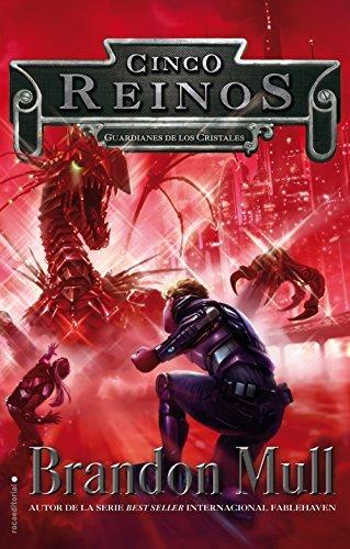 Guardianes de los cristales (Cinco Reinos)  by  Brandon Mull