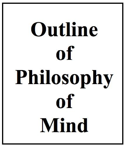 Outline of Philosophy of Mind, 3rd edition  by  John F. Moore