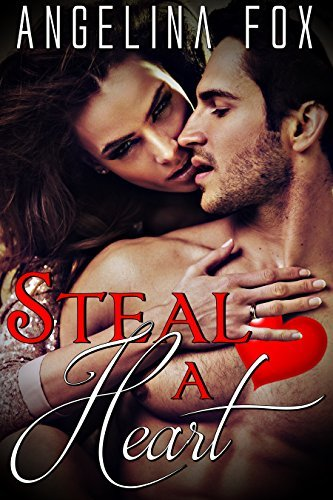 Steal a heart: erotic romance, erotica short stories,erotica for women,sexy erotica stories Jessica D. Reed