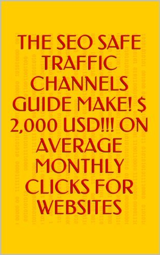 The SEO Safe Traffic Channels Guide Make! $ 2,000 USD!!! On Average Monthly Clicks For websites  by  Gorge Alvarez