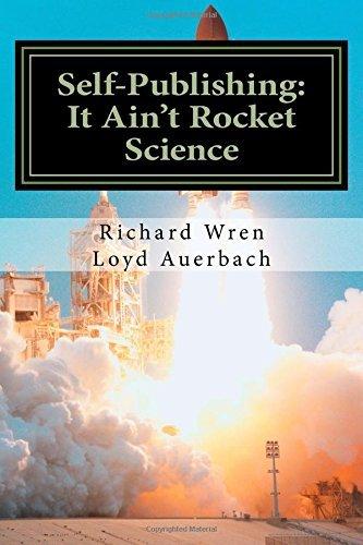 Self-Publishing It Aint Rocket Science Richard L. Wren
