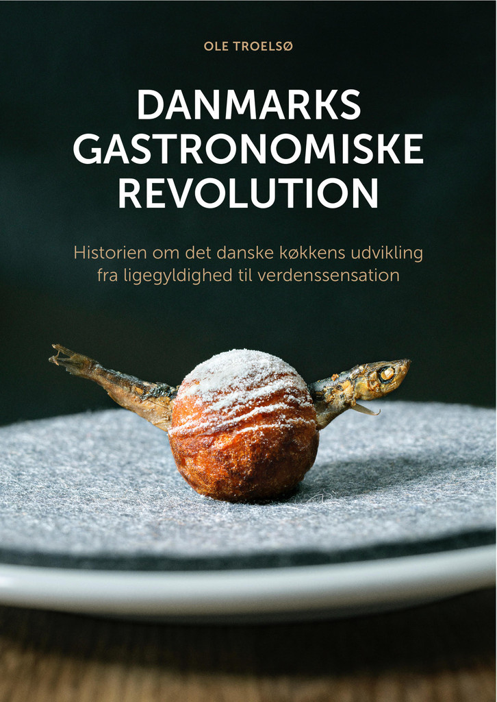 Danmarks Gastronomiske Revolution  by  Ole Troelsø
