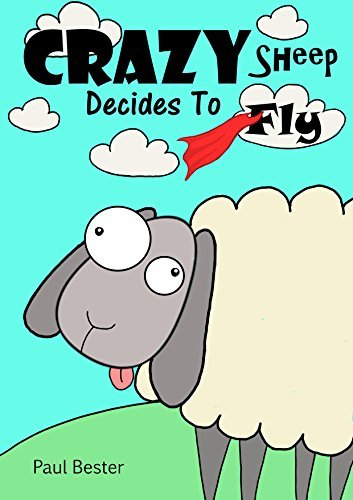 Crazy Sheep Decides To Fly  by  Paul Bester