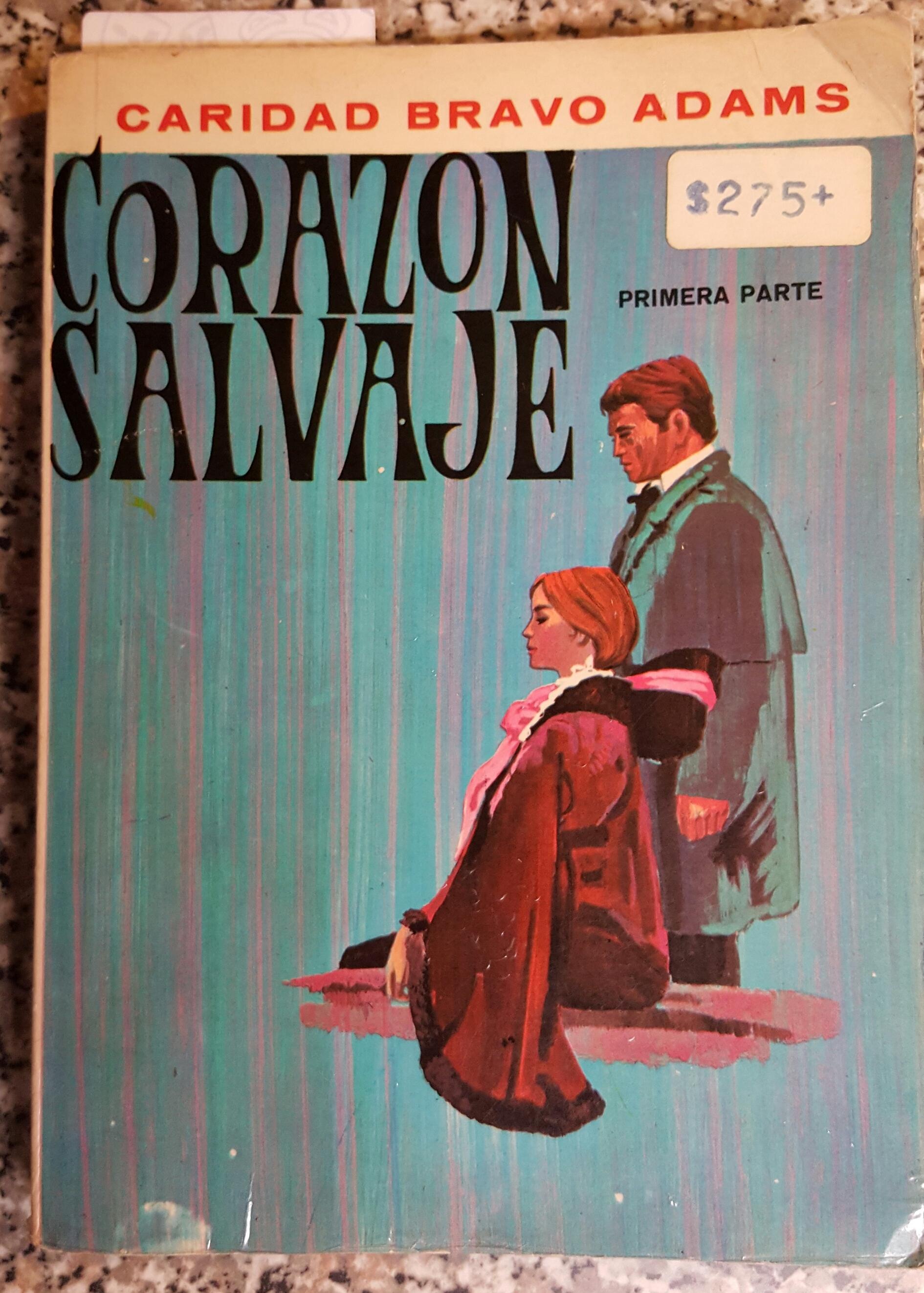 Corazón Salvaje (Corazón Salvaje, #1)  by  Caridad Bravo Adams