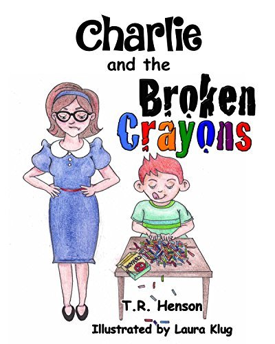 Charlie and the Broken Crayons T.R. Henson