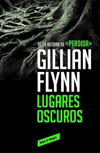 Lugares oscuros  by  Gillian Flynn