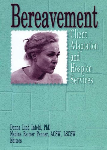 Bereavement: Client Adaptation and Hospice Services Donna Infeld