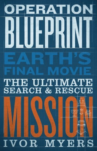 Operation Blueprint: Earths Final Movie  by  Ivor Myers