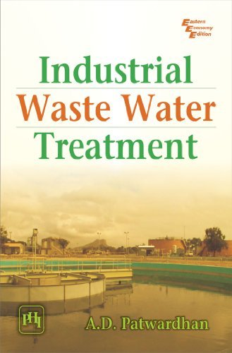 Industrial Waste Water Treatment  by  A.D. Patwardhan