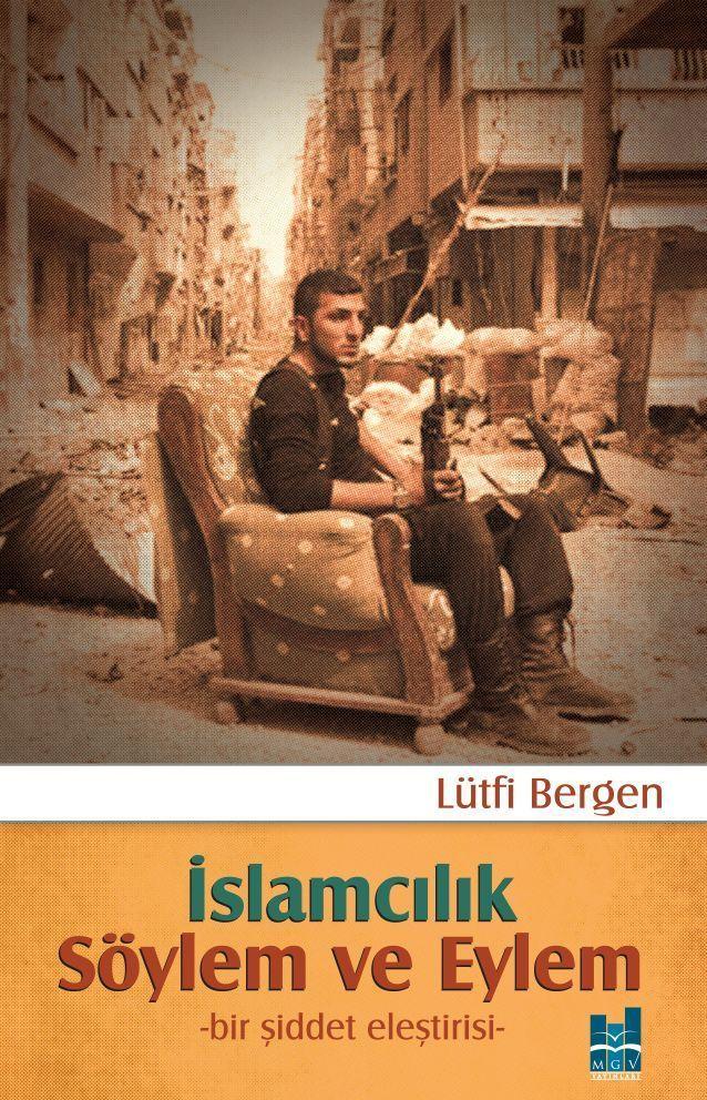 İslamcılık Söylem ve Eylem Lütfi Bergen