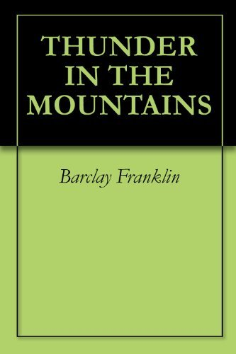 THUNDER IN THE MOUNTAINS Barclay Franklin