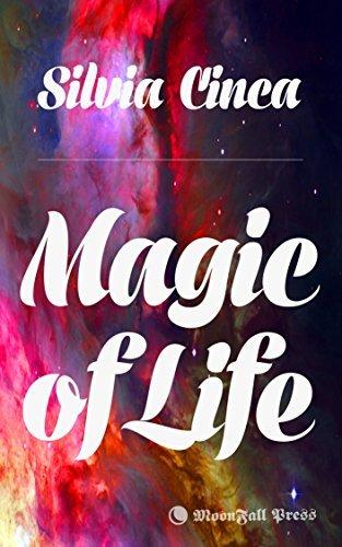 Magic Of Life  by  Silvia Cinca