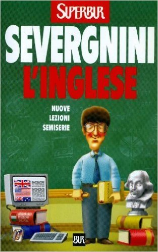 Linglese: Nuove lezioni semiserie  by  Beppe Severgnini