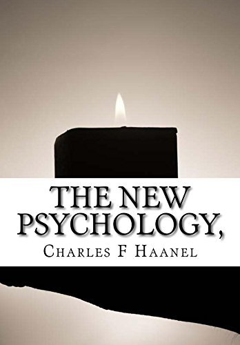 The New Psychology,  by  Charles F Haanel