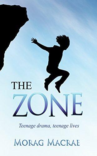 The Zone: Teenage drama, teenage lives Morag MacRae