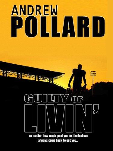 Guilty of Livin Andrew Pollard